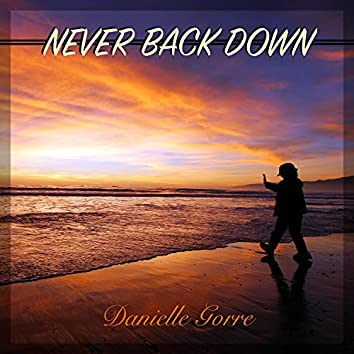 Never Back Down (feat. Danielle Gorre)