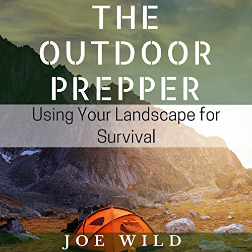 The Outdoor Prepper: Using Your Landscape for Survival  By  cover art