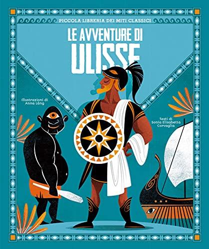 Le avventure di Ulisse. Piccola libreria dei miti classici