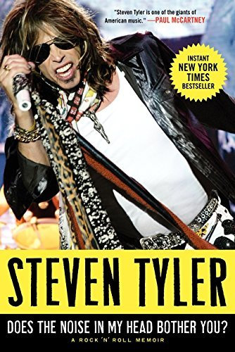 Does the Noise in My Head Bother You?: A Rock 'n' Roll Memoir by Tyler, Steven (2011) Hardcover