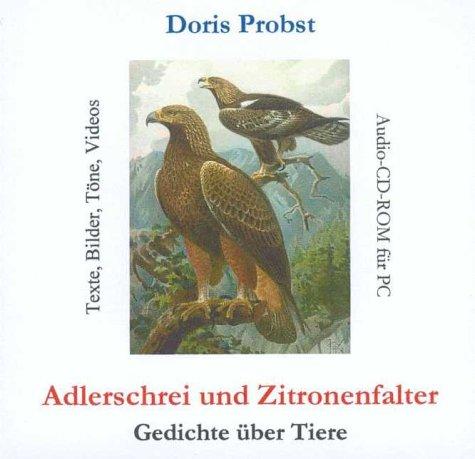 Adlerschrei und Zitronenfalter. Audio-CD-ROM für PC. Gedichte über Tiere.