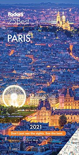Fodor's Paris 25 Best 2021 (Full-color Travel Guide)