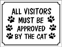 すべての訪問者は猫によって承認されなければなりません メタルポスター壁画ショップ看板ショップ看板表示板金属板ブリキ看板情報防水装飾レストラン日本食料品店カフェ旅行用品誕生日新年クリスマスパーティーギフト