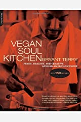 Vegan Soul Kitchen: Fresh, Healthy, and Creative African-American Cuisine Unknown Binding