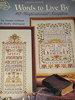 Words to Live By (Counted Cross Stitch) American School of Needlework (3678) 0881957615 Book Cover