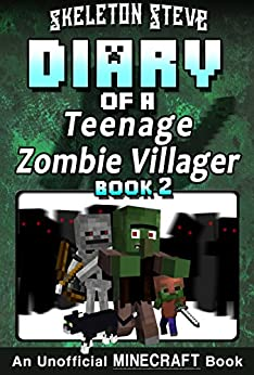 Diary of a Teenage Minecraft Zombie Villager - Book 2 : Unofficial Minecraft Books for Kids, Teens, & Nerds - Adventure Fan Fiction Diary Series (Skeleton ... - Devdan the Teen Zombie Villager) by [Skeleton Steve, Crafty Creeper Art, Wimpy Noob Steve Minecrafty]