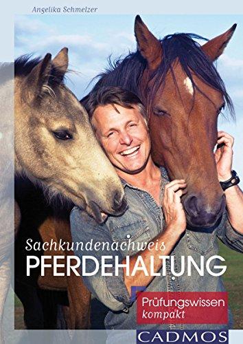 Sachkundenachweis Pferdehaltung: Prüfungswissen kompakt (Ausbildung von Pferd und Reiter)