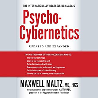 Psycho-Cybernetics     Updated and Expanded              Written by:                                                                                                                                 Maxwell Maltz                               Narrated by:                                                                                                                                 Matt Furey                      Length: 12 hrs and 16 mins     59 ratings     Overall 4.7