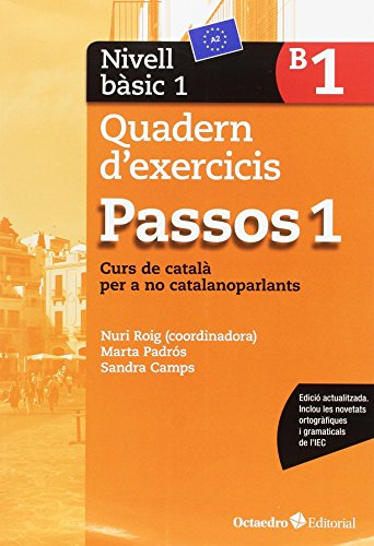 Passos 1. Quadern d'exercicis. Nivell Bàsic 1: Nivell Bàsic.Curs de català per a no catalanoparlants
