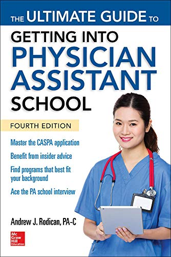 Compare Textbook Prices for The Ultimate Guide to Getting Into Physician Assistant School, Fourth Edition 4 Edition ISBN 9781259859847 by Rodican, Andrew