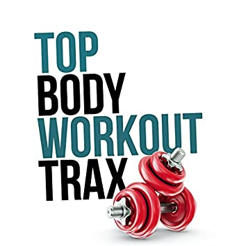 Top Body Workout Trax