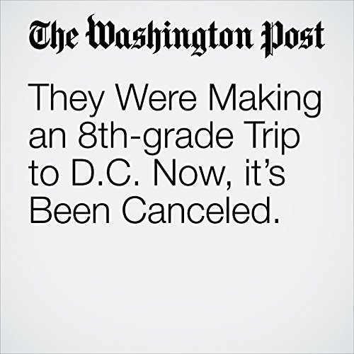 They Were Making an 8th-grade Trip to D.C. Now, it's Been Canceled. copertina