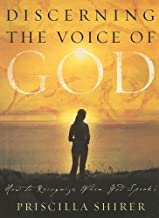 Discerning the Voice of God: How to recognize When God Speaks by Priscilla Shirer (2006) Paperback