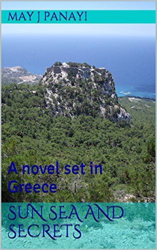 Book: Sun Sea and Secrets - A novel set in Greece by May J. Panayi