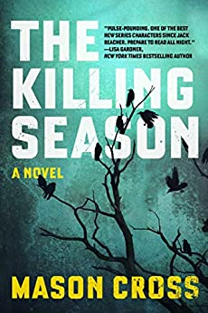 The Killing Season: A Novel (Carter Blake Thrillers Book 1) by [Mason Cross]