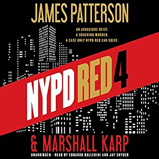 NYPD Red 4                   By:                                                                                                                                 James Patterson,                                                                                        Marshall Karp                               Narrated by:                                                                                                                                 Edoardo Ballerini,                                                                                        Jay Snyder                      Length: 6 hrs and 55 mins     1,184 ratings     Overall 4.4