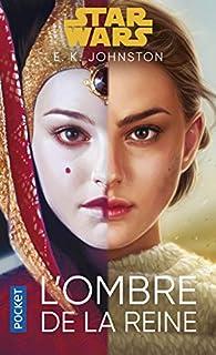 Star Wars : L'ombre de la reine par E.K. Johnston