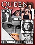 Queen Dots Lines Spirals Waves Coloring Book: A New Type Of Dots Lines Spirals Coloring Book. One Of Amazing Coloring Books For Adults To Relax And ... With A Bunch Of Hand-Drawn Images Of Queen