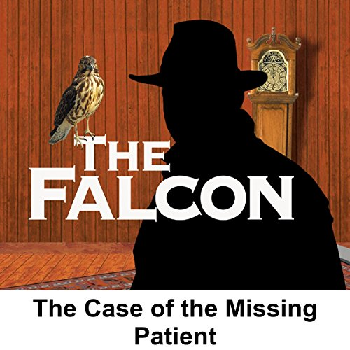 The Falcon: The Case of the Missing Patient audiobook cover art