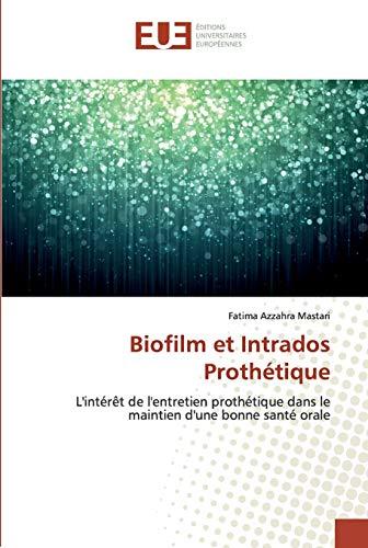 Biofilm et Intrados Prothétique: L'intérêt de l'entretien prothétique dans le maintien d'une bonne santé orale