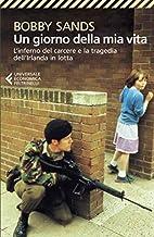 Scaricare Libri Un giorno della mia vita. L'inferno del carcere e la tragedia dell'Irlanda in lotta PDF