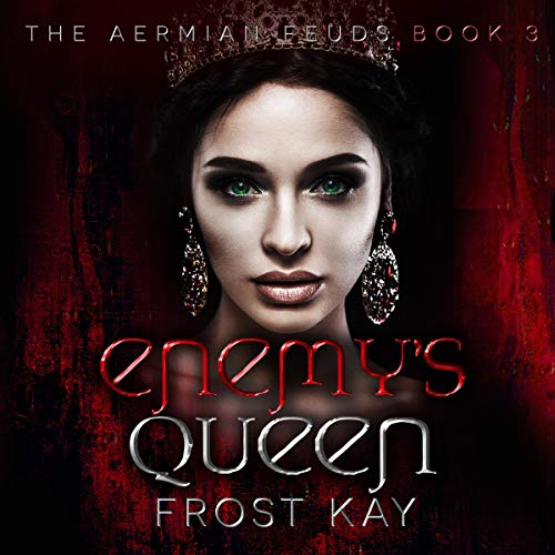 Enemy's Queen     The Aermian Feuds, Book Three              By:                                                                                                                                 Frost Kay                               Narrated by:                                                                                                                                 Em Eldridge,                                                                                        Brian Grey                      Length: 12 hrs and 37 mins     Not rated yet     Overall 0.0