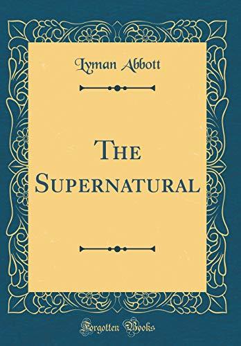 The Supernatural (Classic Reprint)