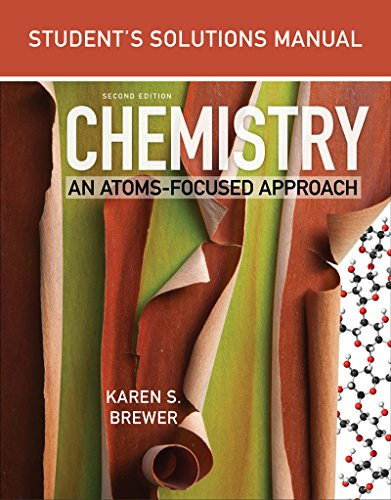 Student's Solutions Manual: for Chemistry: An Atoms-Focused Approach (Second Edition)
