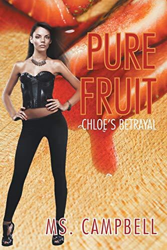 Pure Fruit: Chloes Betrayal