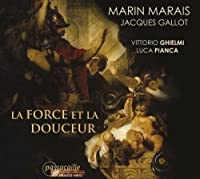 La Force Et La Douceur by MARAIS / GALLOT (2009-10-13)