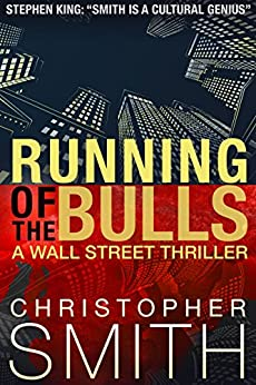 Running of the Bulls (A Wall Street Thriller) (Fifth Avenue series Book 2) by [Christopher Smith]