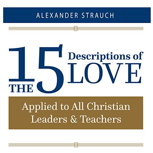 The 15 Descriptions of Love: Applied to All Christian Leaders & Teachers cover art