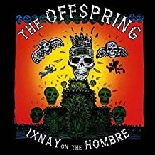 IXNAY ON THE HOMBRE(reissue)