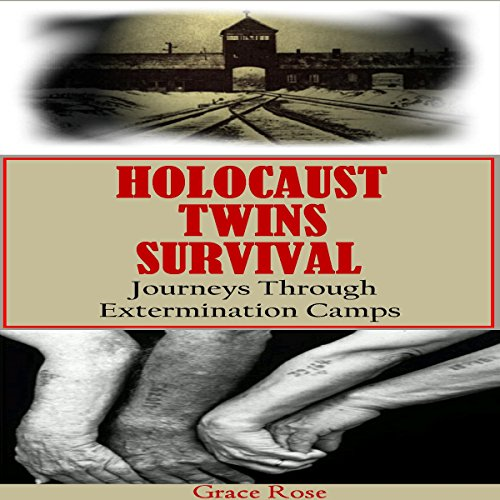 Holocaust Twins Survival: Journeys Through Extermination Camps audiobook cover art