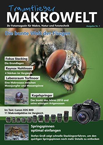 Traumflieger Makrowelt Ausgabe Nr. 1: Die bunte Welt der Fliegen