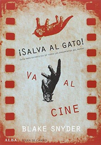 ¡Salva al gato! Va al cine: Guía para guionistas de todos los argumentos del mundo (Fuera de campo)