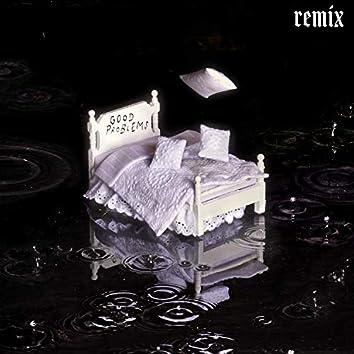 Good Problems (Remix)