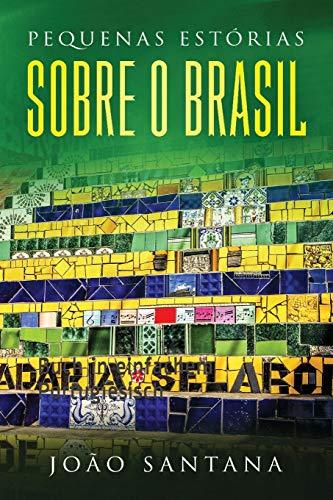 Pequenas estórias sobre o Brasil: Buch in einfachem Portugiesisch