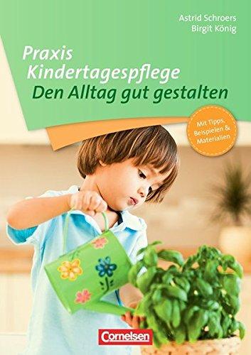Praxis Kindertagespflege: Den Alltag gut gestalten: Buch mit Kopiervorlagen