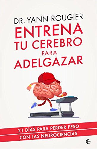 Entrena tu cerebro para adelgazar (Psicología y salud) eBook ...