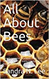 All About Bees: Teachers and students can both benefit on this easy-to-read k-6 book on Bees (English Edition)