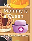 My Mommy is a Queen: 1 (The Royal Friends)