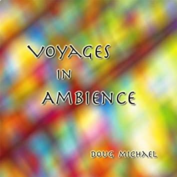 Voyages in Ambience