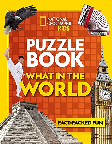 Puzzle Book What in the World: Brain-tickling quizzes, sudokus, crosswords and wordsearches (National Geographic Kids Puzzle Books) [Idioma Inglés]