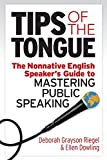 Image of Tips of the Tongue: The Nonnative English Speaker's Guide to Mastering Public Speaking