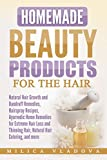 Homemade Beauty Products for the Hair: Natural Hair Growth and...