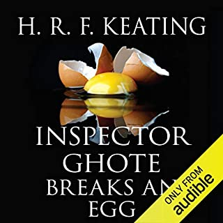 Inspector Ghote Breaks an Egg                   By:                                                                                                                                 H.R.F. Keating                               Narrated by:                                                                                                                                 Sam Dastor                      Length: 6 hrs and 39 mins     18 ratings     Overall 4.4