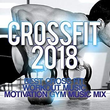 Crossfit 2018 - Best Cross Fit Workout Music - Motivation Gym Music Mix