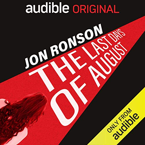 The Last Days of August Audiobook By Jon Ronson cover art