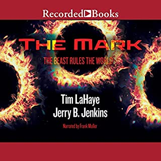 The Mark     Left Behind, Volume 8              By:                                                                                                                                 Tim LaHaye,                                                                                        Jerry B. Jenkins                               Narrated by:                                                                                                                                 Frank Muller                      Length: 8 hrs and 26 mins     559 ratings     Overall 4.5